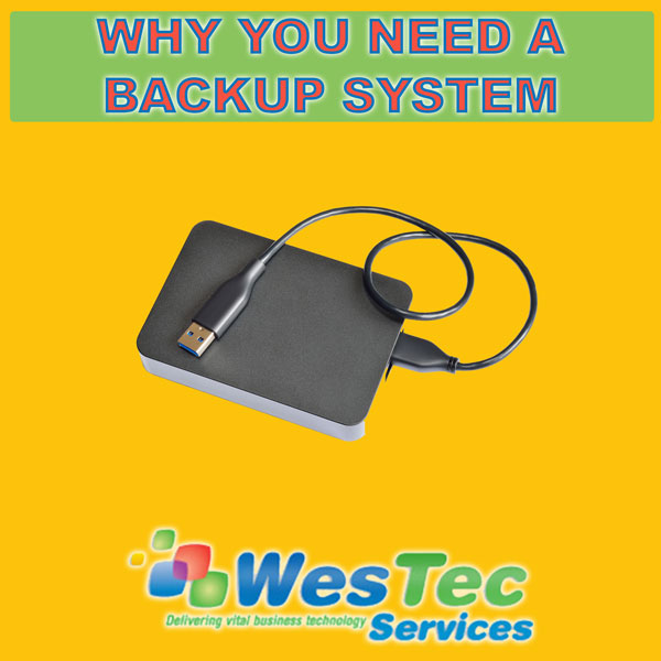 Why You Need A Backup System-WesTec Services