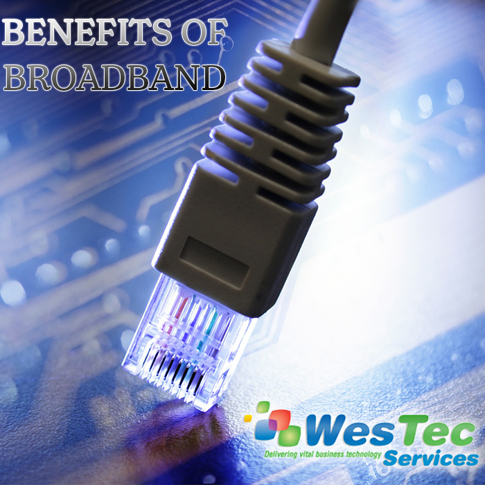Benefits of Broadband-WesTec Services