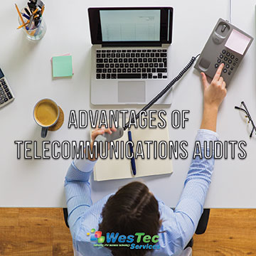 Telecom Audits: A Beneficial Method to Improve Business Practices-WesTec Services
