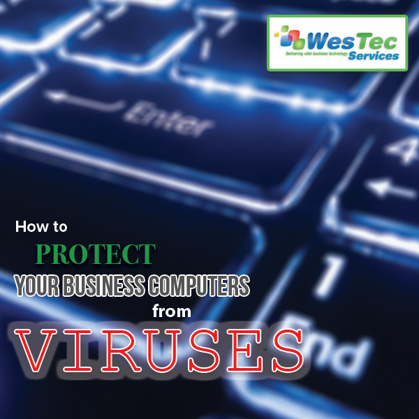 How to Protect Your Business Computers from Viruses - Westec Services