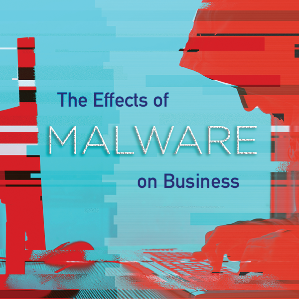 The Effects of Malware on Business - WesTec Services