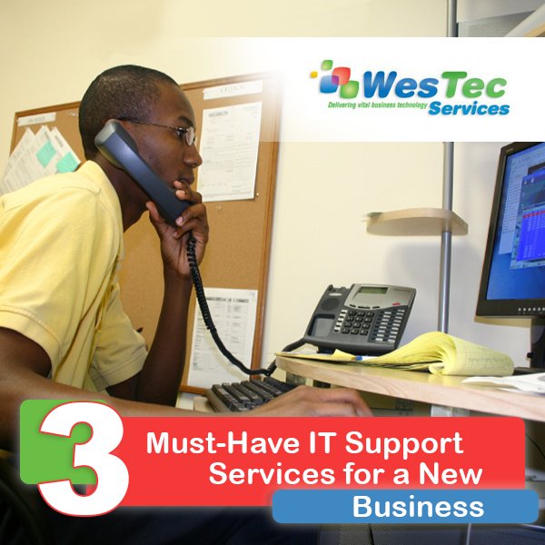 3 Must-Have IT Support Features for a New Business - WesTec Services