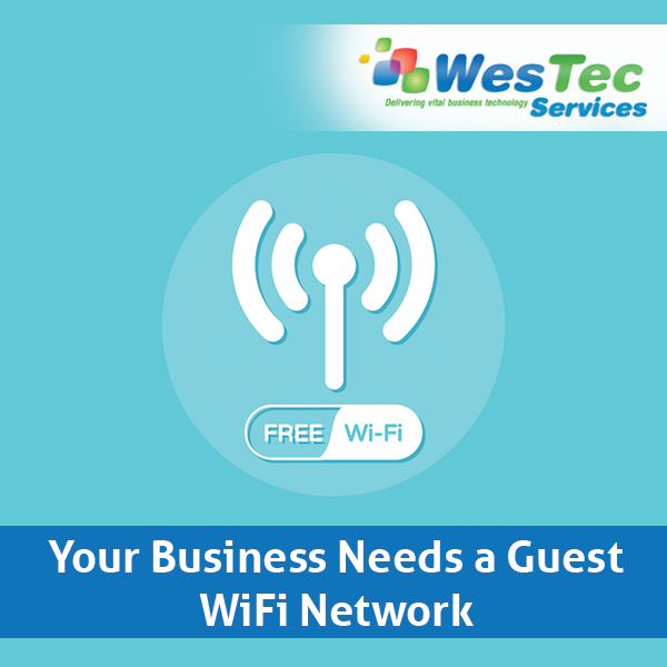 Your Business Needs a Guest Wi-Fi Network
