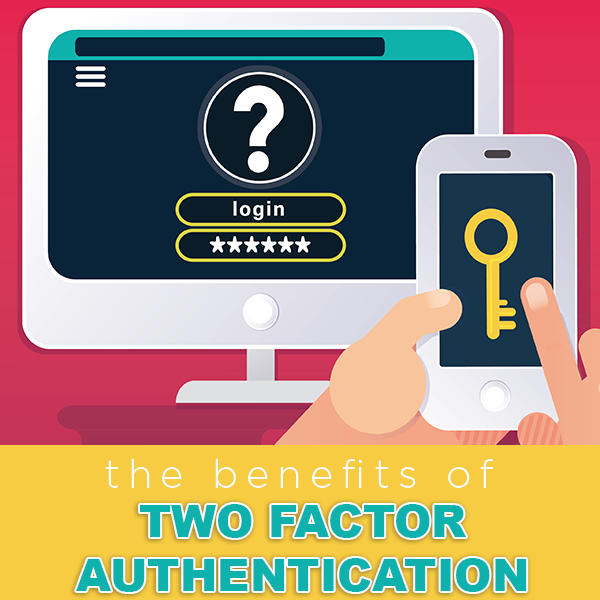 two-factor authentication benefits
