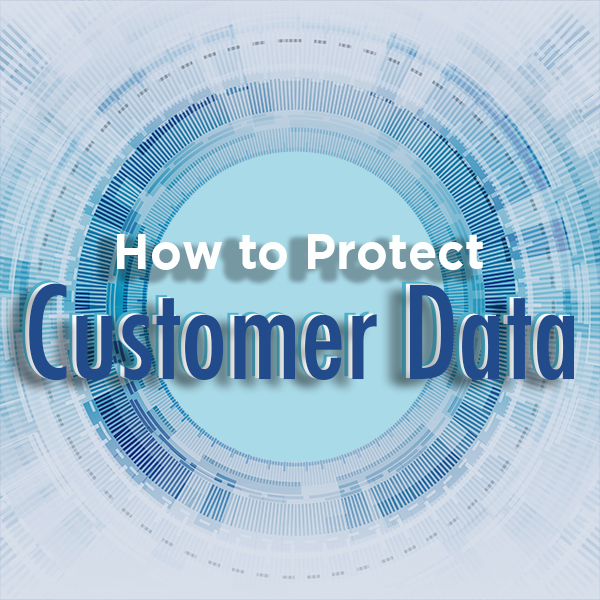 How to Protect Customer Data