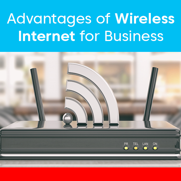 Advantages of Wireless Internet for Business - WesTec Services