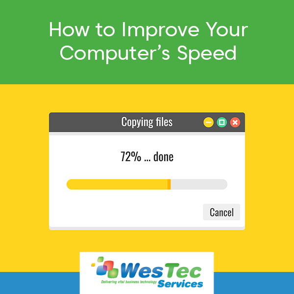 How to Improve Your Computer's Speed - WesTec Services