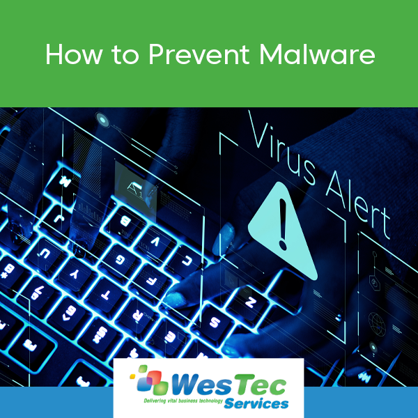 How to Prevent Malware - WesTec Services