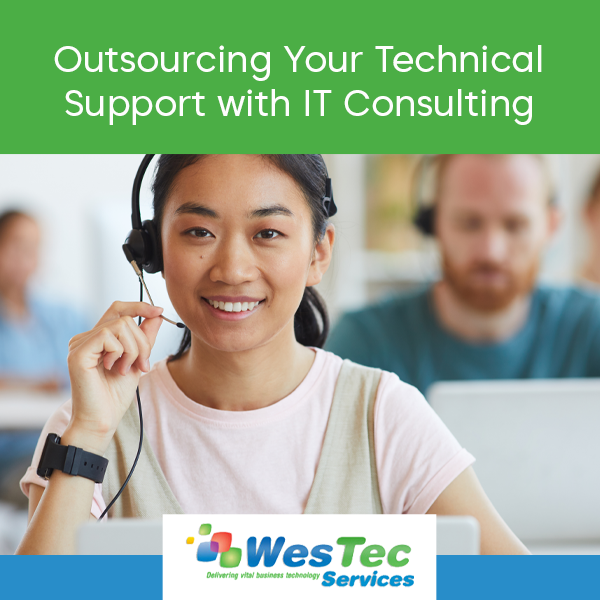 Outsourcing Your Technical Support with IT Consulting - WesTec Services