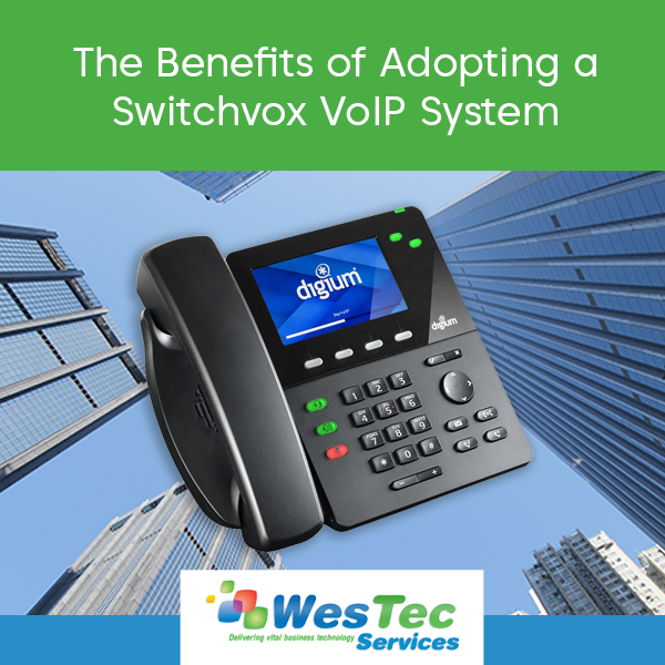 The Benefits of Adopting a Switchvox VoIP System - WesTec Services