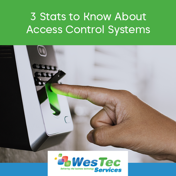 3 Stats to Know About Access Control Systems - WesTec Services