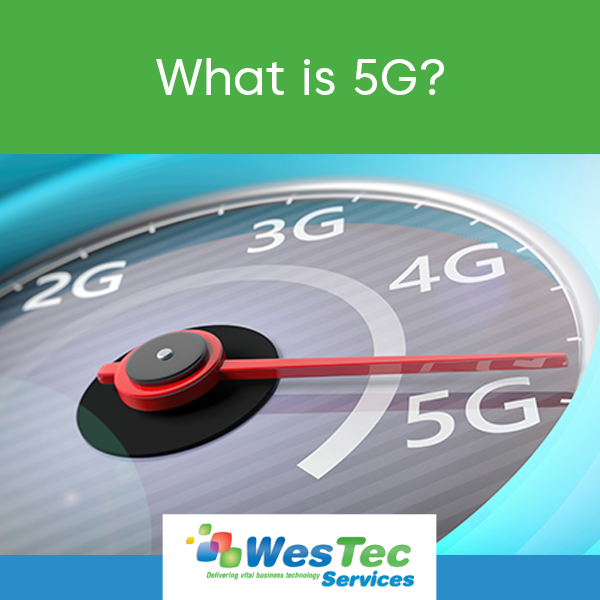 What is 5G? - WesTec Services